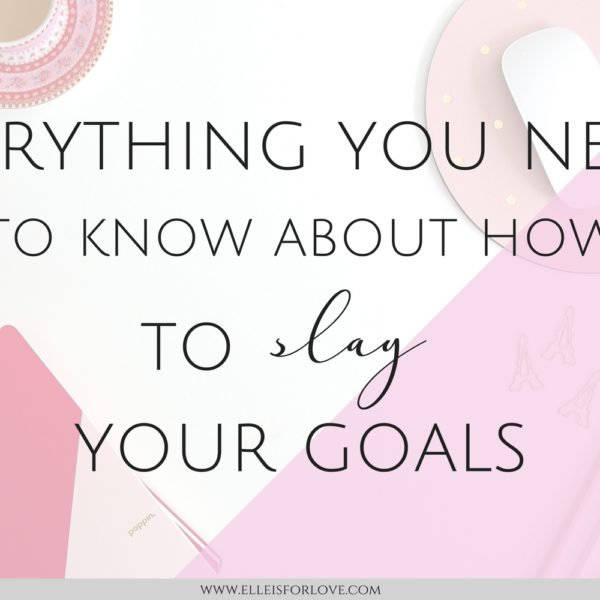 { Everything you Need to Know About How to Slay your Goals }