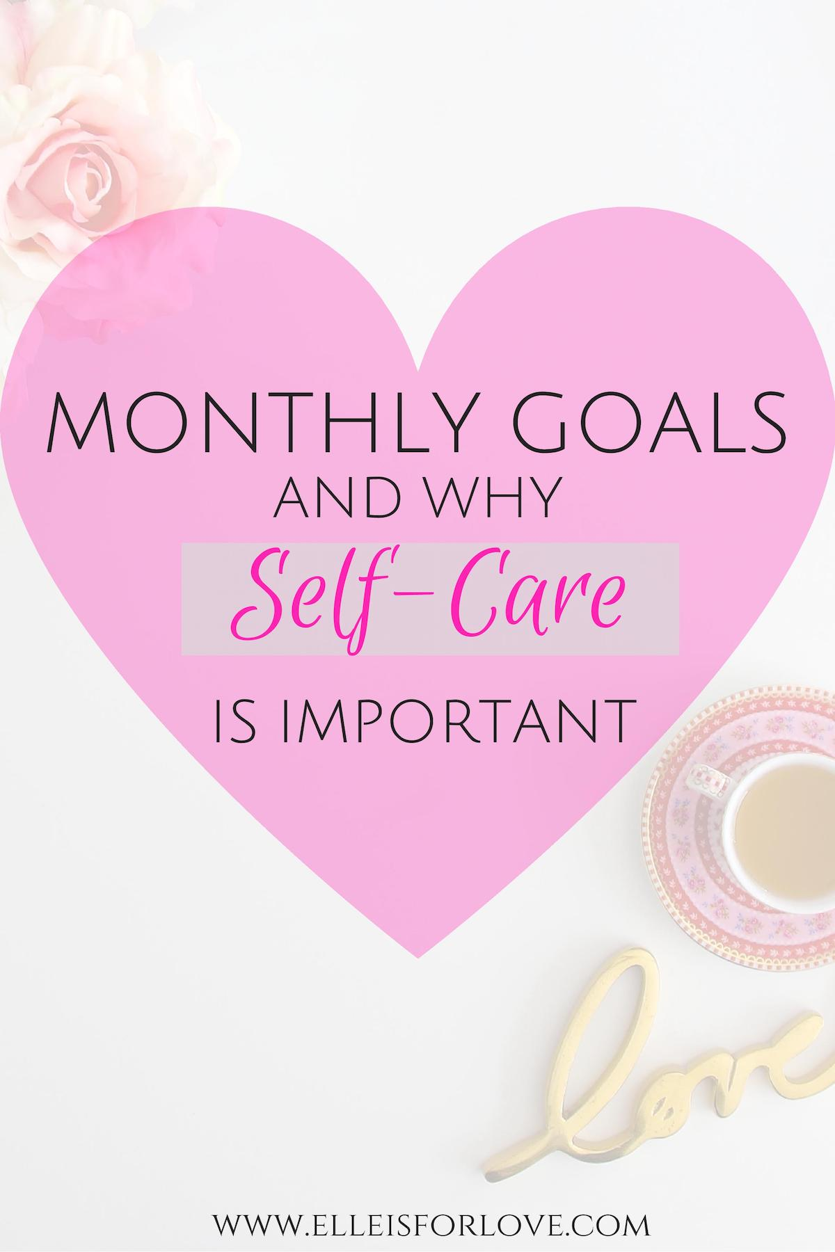 Monthly Goals and Why Self-Care is so Important